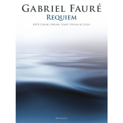 Gabriel Faure: Requiem (SATB/Chamber Group)