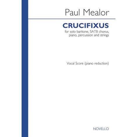 Paul Mealor: Crucifixus (Baritone/SATB/Piano)