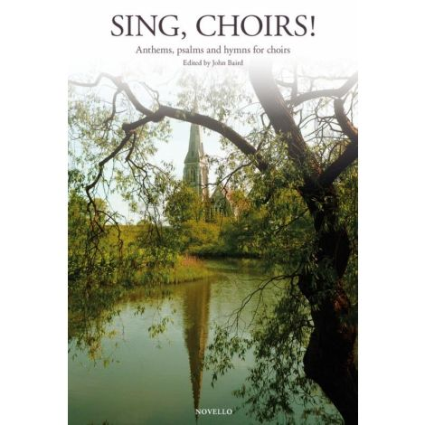 Sing, Choirs!: Anthems, Psalms And Hymns For Choirs (SATB/Organ)