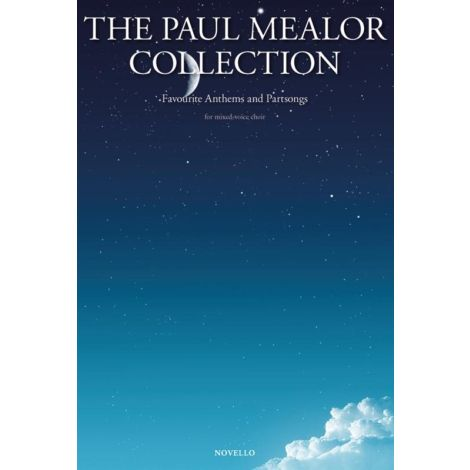The Paul Mealor Collection: Favourite Anthems and Partsongs (SATB)