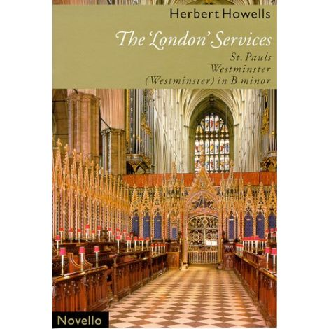 Herbert Howells: The 'London Services' (St. Pauls, Westminster, Westminster In B minor)