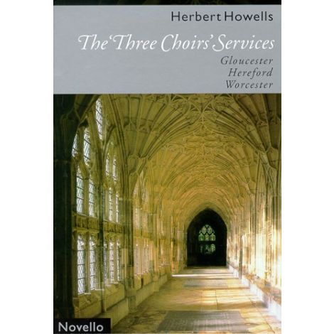 Herbert Howells: The 'Three Choirs' Services (Gloucester, Hereford, Worcester)