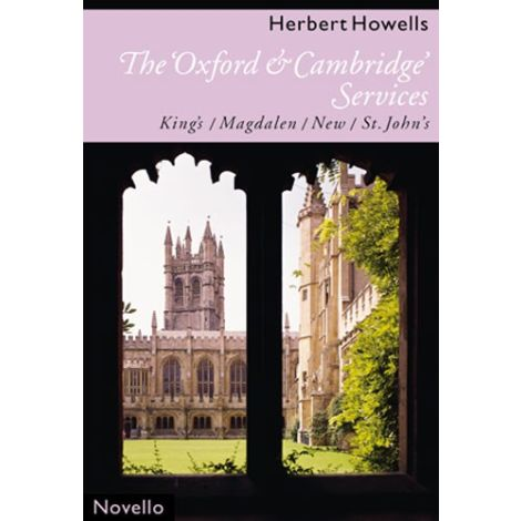 Herbert Howells: The 'Oxford And Cambridge' Services (King's, Magdalen, New, St. John's)