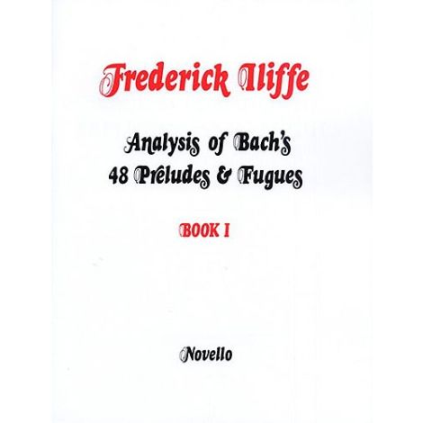 Iliffe: Analysis Of Bach's 48 Preludes & Fugues Book 1