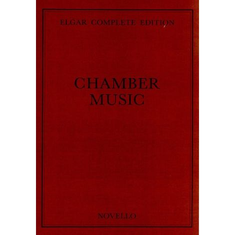 Edward Elgar: Chamber Music Complete Edition