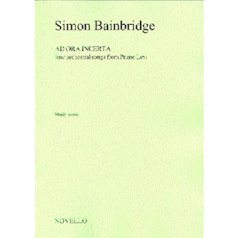 Simon Bainbridge: Ad Ora Incerta (Score)