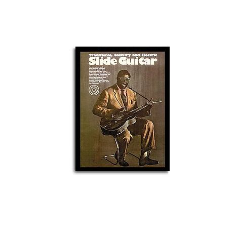 Slide Guitar: Traditional Country And Electric