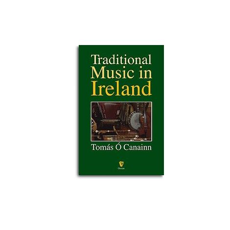 Tomas O Canainn: Traditional Music In Ireland