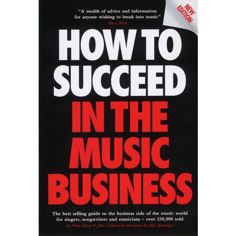 How To Succeed In The Music Business (Updated Edition)