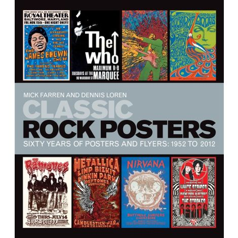 Classic Rock Posters - Sixty Years Of Posters And Flyers: 1952 To 2012