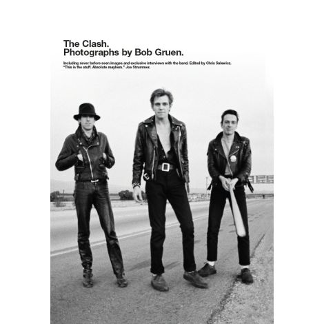 The Clash: Photographs By Bob Gruen