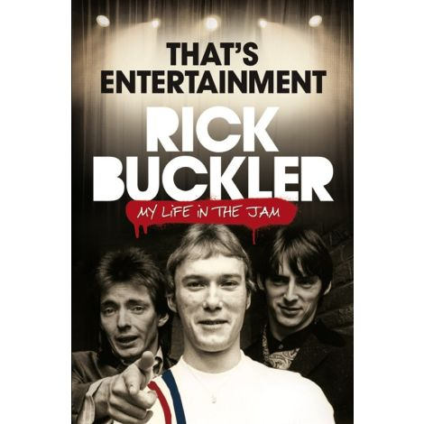 Rick Buckler: That's Entertainment - My Life In The Jam