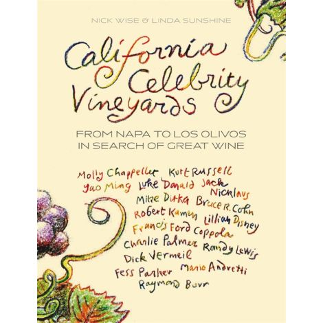 California Celebrity Vineyards: From Napa To Los Olivos In Search Of Great Wine