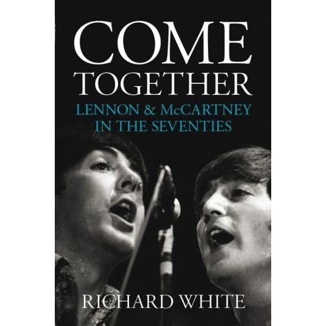 Come Together - Lennon & McCartney In The Seventies