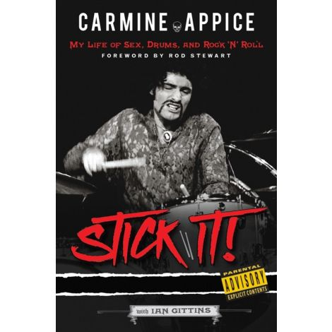 Carmine Appice: Stick It! My Life Of Sex, Drums, And Rock 'N' Roll