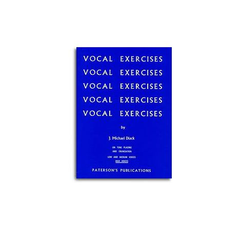 J. Michael Diack: Vocal Exercises On Tone Placing and Enunciation (High Voices)