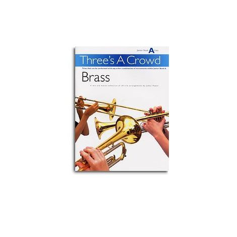 Power: Three's A Crowd Brass Junior Book A Easy
