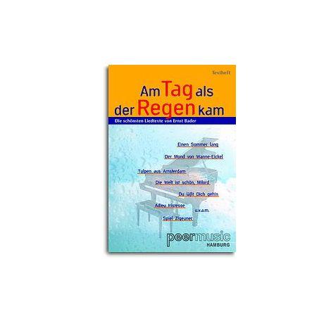 Am Tag Als Der Regen Kam. Die Sch闂佸搫sten Liedtexte Von Ernst Bader (Textheft)