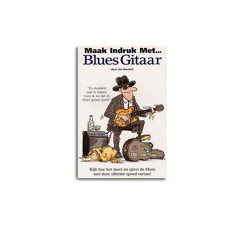 Maak Indruk Met... Blues Gitaar