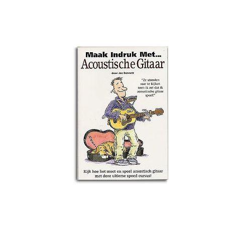 Maak Indruk Met... Acoustiche Gitaar