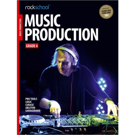 ROCKSCHOOL MUSIC PRODUCTION GRADE 4 2016 BOOK