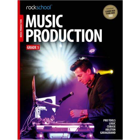 ROCKSCHOOL MUSIC PRODUCTION GRADE 5 2016 BOOK