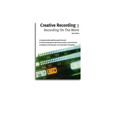 Creative Recording 3: Recording On The Move
