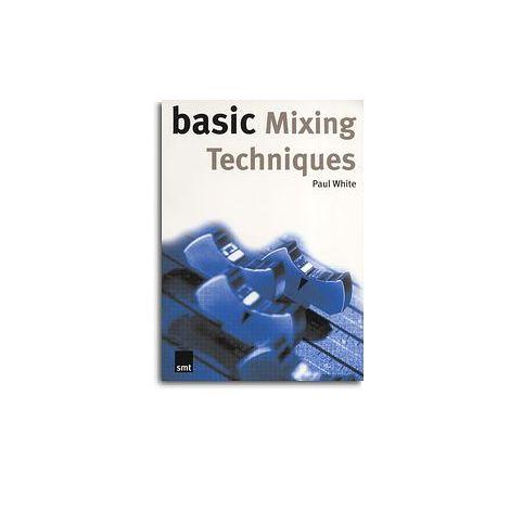 Paul White: Basic Mixing Techniques