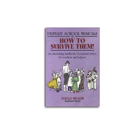 Sheila Wilson: Primary School Musicals & How To Survive Them!