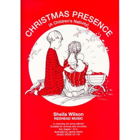 Sheila Wilson: Christmas Presence - A Children's Nativity (Music Book)
