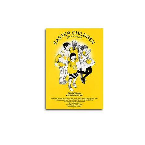 Sheila Wilson: Easter Children - Tell The Story (Music Book)