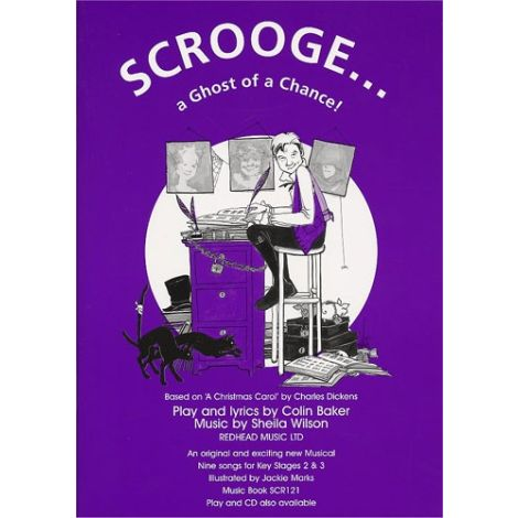 Sheila Wilson: Scrooge...A Ghost Of A Chance (Music Book)