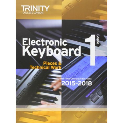 TRINITY COLLEGE LONDON: ELECTRONIC KEYBOARD (2015-2018) GRADE 1