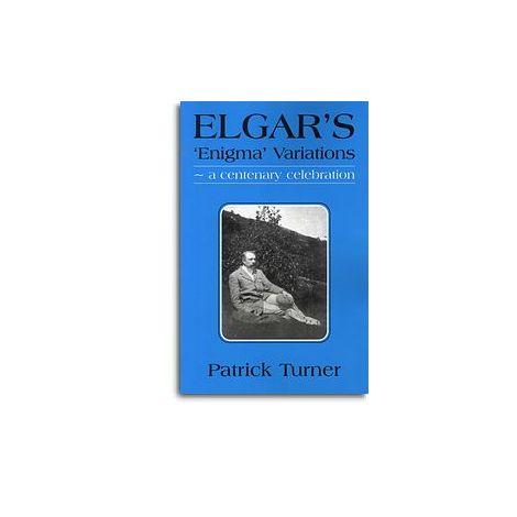 Patrick Turner: Elgar's 'Enigma' Variations - A Centenary Celebration