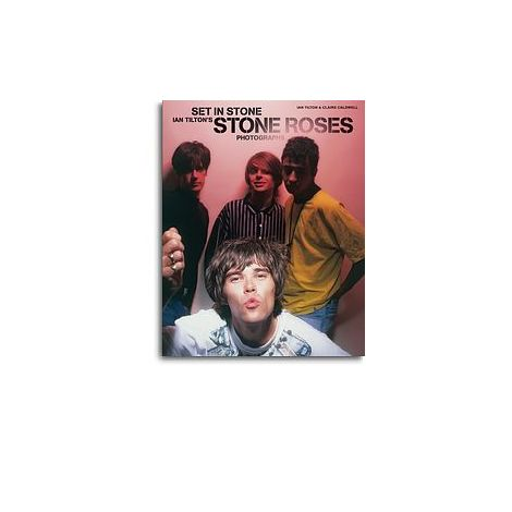 Set In Stone - Ian Tilton's Stone Roses Photographs