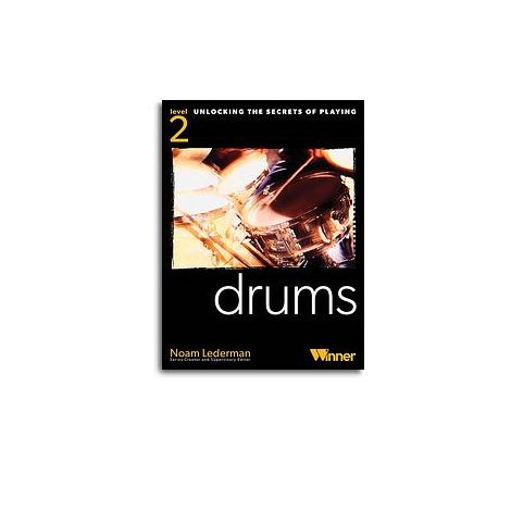 Unlocking The Secrets Of Playing Drums - Level 2