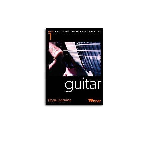 Unlocking The Secrets Of Playing Guitar - Level 1