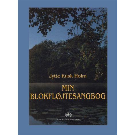Jytte Kusk Holm: Min Blokfl闂備焦澹唗esangbog (Recorder Solo)