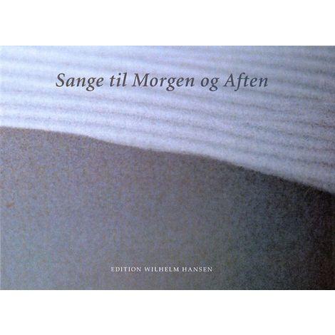Sange Til Morgen Og Aften (Melodibog)