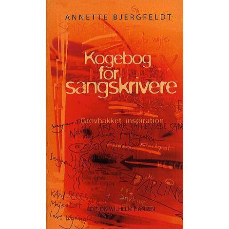 Annette Bjergfeldt: Kogebog For Sangskrivere