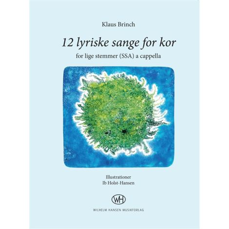 Klaus Brinch: 12 Lyriske Sange For Kor (SSA)