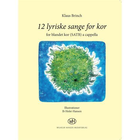 Klaus Brinch: 12 Lyriske Sange For Kor (SATB)