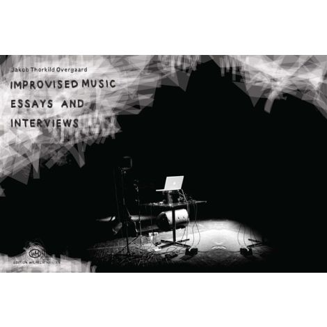 Jakob Thorkild Overgaard: Improvised Music - Essays And Interviews (Book)