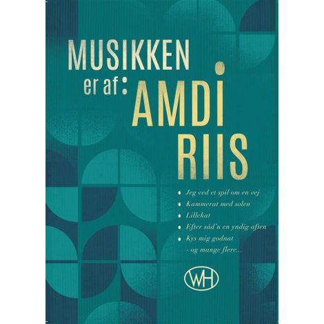 Amdi Riis:  Musikken Er Af Amdi Riis (Songbook/Biography)