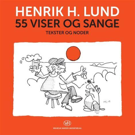 Henrik H. Lund: 55 Viser Og Sange (Songbook)