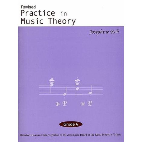 Josephine Koh: Practice In Music Theory - Grade 4 (Revised Edition)