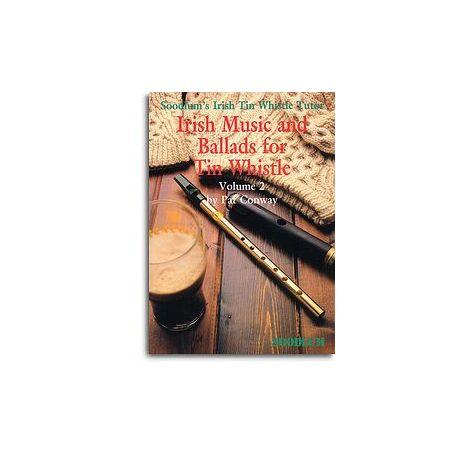 Soodlum's Irish Tin Whistle Tutor Volume 2: Irish Music and Ballads For Tin Whistle