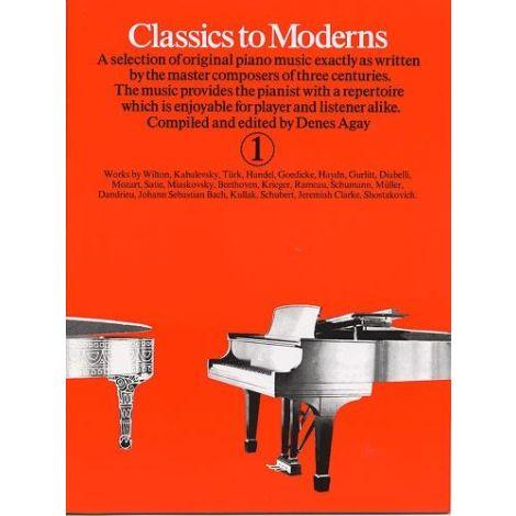 Classics To Moderns Book 1, Denes Agay (Piano Solo