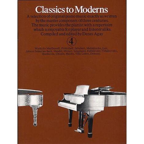 Classics To Moderns Book 4, Denes Agay (Piano Solo