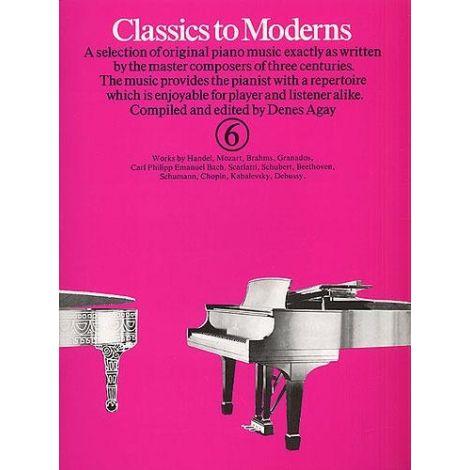 Classics To Moderns Book 6 (Piano Solo)
